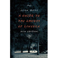 A Guide to the Ghosts of Lincoln (BOK)