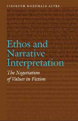 Ethos and Narrative Interpretation: The Negotiation of Values in Fiction (BOK)