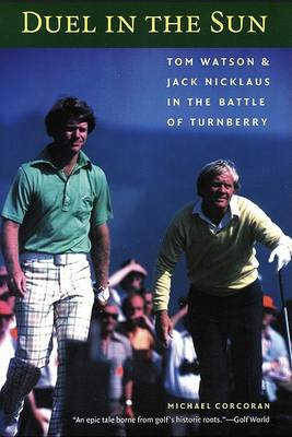 Duel in the Sun: Tom Watson and Jack Nicklaus in the Battle of Turnberry (BOK)