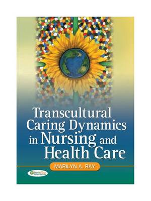 Transcultural Caring Dynamics in Nursing and Health Care (BOK)