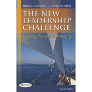 The New Leadership Challenge: Creating the Future of Nursing (BOK)