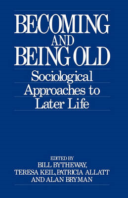 Becoming and Being Old: Sociological Approaches to Later Life (BOK)