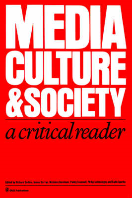 Media, Culture and Society: A Critical Reader (BOK)