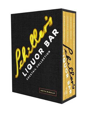 The Schiller's Liquor Bar Cocktail Collection: Classic Cocktails, Artisanal Updates, Seasonal Drinks (BOK)