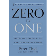 Zero to One: Notes on Startups, or How to Build the Future (BOK)