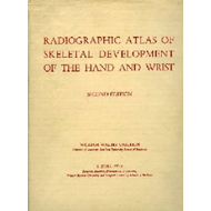 Radiographic Atlas of Skeletal Development of Hand and Wrist (BOK)