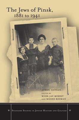 The Jews of Pinsk, 1881 to 1941 (BOK)
