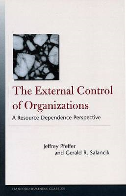 The External Control of Organizations: A Resource Dependence Perspective (BOK)