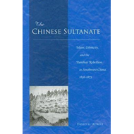 The Chinese Sultanate: Islam, Ethnicity, and the Panthay Rebellion in Southwest China, 1856-1873 (BOK)