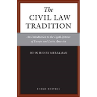 The Civil Law Tradition: An Introduction to the Legal Systems of Europe and Latin America (BOK)