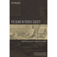 Blind in French Society from the Middle Ages to the Century (BOK)
