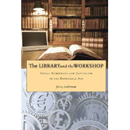 The Library and the Workshop: Social Democracy and Capitalism in the Knowledge Age (BOK)