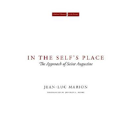 In the Self's Place: The Approach of Saint Augustine (BOK)