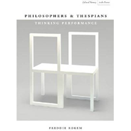 Philosophers and Thespians: Thinking Performance (BOK)
