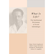 What is Life?: The Intellectual Pertinence of Erwin Schrodinger (BOK)