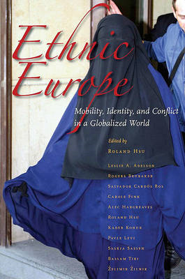 Ethnic Europe: Mobility, Identity, and Conflict in a Globalized World (BOK)