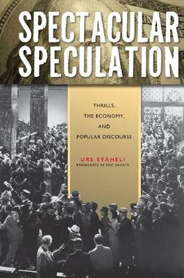 Spectacular Speculation: Thrills, the Economy and Popular Discourse (BOK)