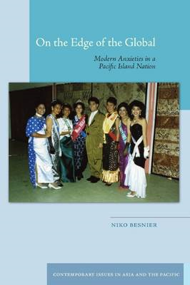 On the Edge of the Global: Modern Anxieties in a Pacific Island Nation (BOK)