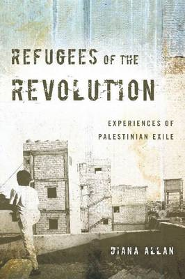 Refugees of the Revolution: Experiences of Palestinian Exile (BOK)