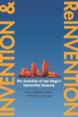 Invention and Reinvention: The Evolution of San Diego's Innovation Economy (BOK)