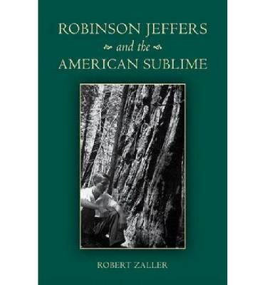 Robinson Jeffers and the American Sublime (BOK)
