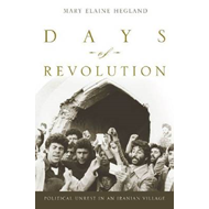Days of Revolution: Political Unrest in an Iranian Village (BOK)