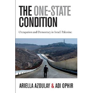 The One-State Condition: Occupation and Democracy in Israel/Palestine (BOK)