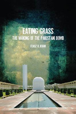 Eating Grass: The Making of the Pakistani Bomb (BOK)