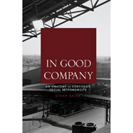In Good Company: An Anatomy of Corporate Social Responsibility (BOK)