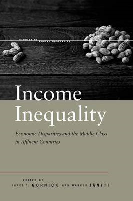 Income Inequality: Economic Disparities and the Middle Class in Affluent Countries (BOK)