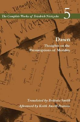 Dawn: Thoughts on the Presumptions of Morality, Volume 5 (BOK)