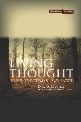 Living Thought: The Origins and Actuality of Italian Philosophy (BOK)