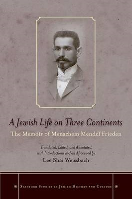 A Jewish Life on Three Continents: The Memoir of Menachem Mendel Frieden (BOK)