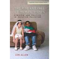 The Rise and Fall of Human Rights: Cynicism and Politics in Occupied Palestine (BOK)