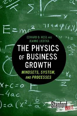 The Physics of Business Growth: Mindsets, System, and Processes (BOK)