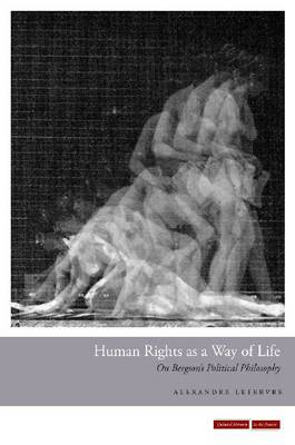 Human Rights as a Way of Life: On Bergson's Political Philosophy (BOK)