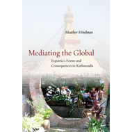 Mediating the Global: Expatria's Forms and Consequences in Kathmandu (BOK)