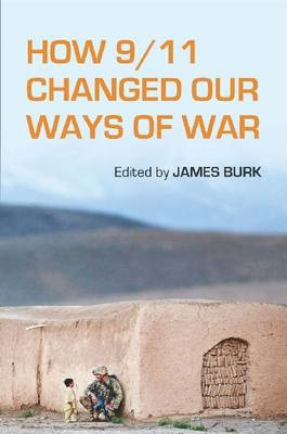 How 9/11 Changed Our Ways of War (BOK)