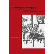 Culinary Nostalgia: Regional Food Culture and the Urban Experience in Shanghai (BOK)