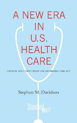 A New Era in U.S. Health Care: Critical Next Steps Under the Affordable Care Act (BOK)
