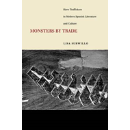 Monsters by Trade: Slave Traffickers in Modern Spanish Literature and Culture (BOK)