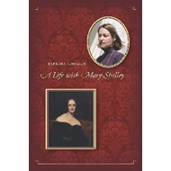 A Life with Mary Shelley (BOK)