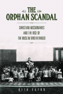 The Orphan Scandal: Christian Missionaries and the Rise of the Muslim Brotherhood (BOK)