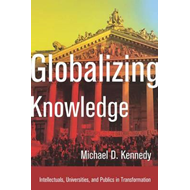 Globalizing Knowledge: Intellectuals, Universities, and Publics in Transformation (BOK)