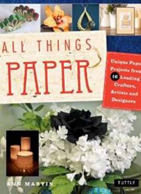 All Things Paper: Simple, Elegant Objects Made with Paper (BOK)