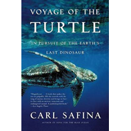 Voyage of the Turtle: In Pursuit of the Earth's Last Dinosaur (BOK)