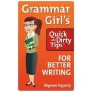 Grammar Girl's Quick and Dirty Tips for Better Writing (BOK)