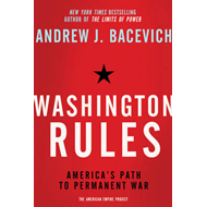 Washington Rules: America's Path to Permanent War (BOK)