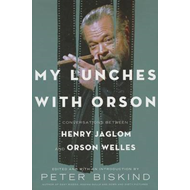 My Lunches with Orson: Conversations Between Henry Jaglom and Orson Welles (BOK)