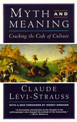 Myth and Meaning: Cracking the Code of Culture (BOK)
